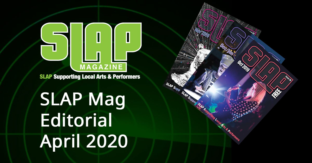 SLAP Mag Editorial April 2020