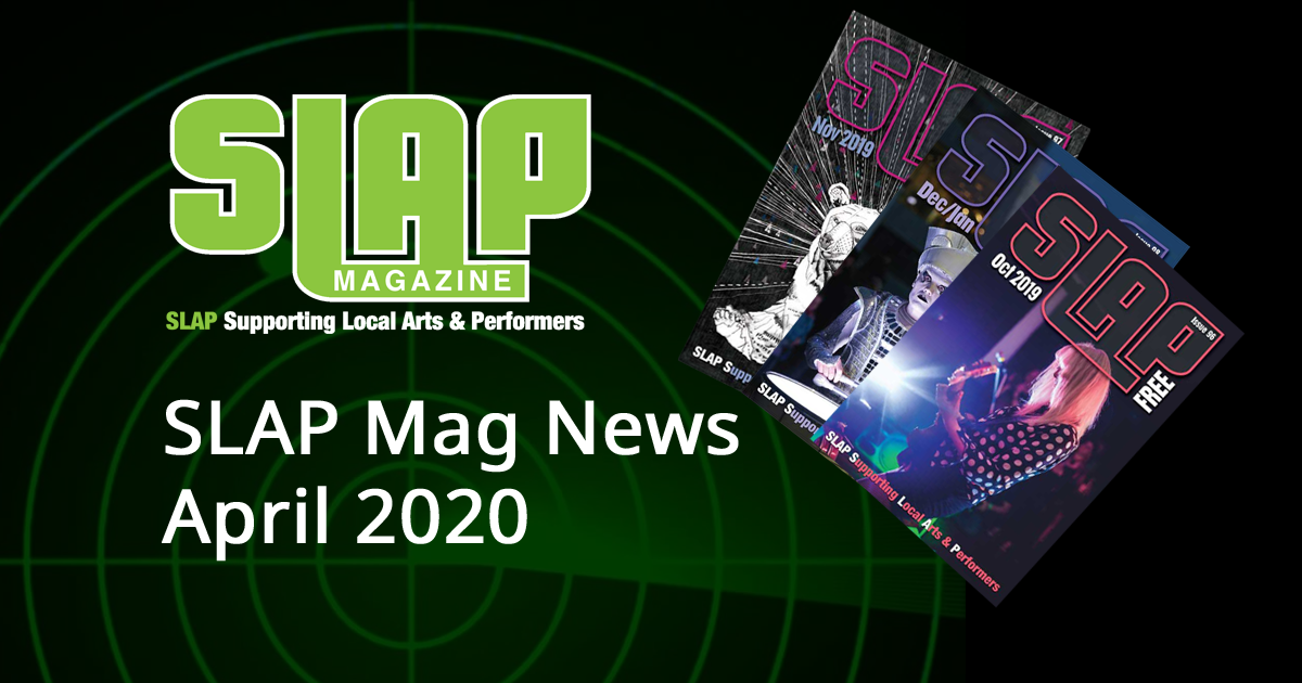 SLAP Mag News round-up April 2020