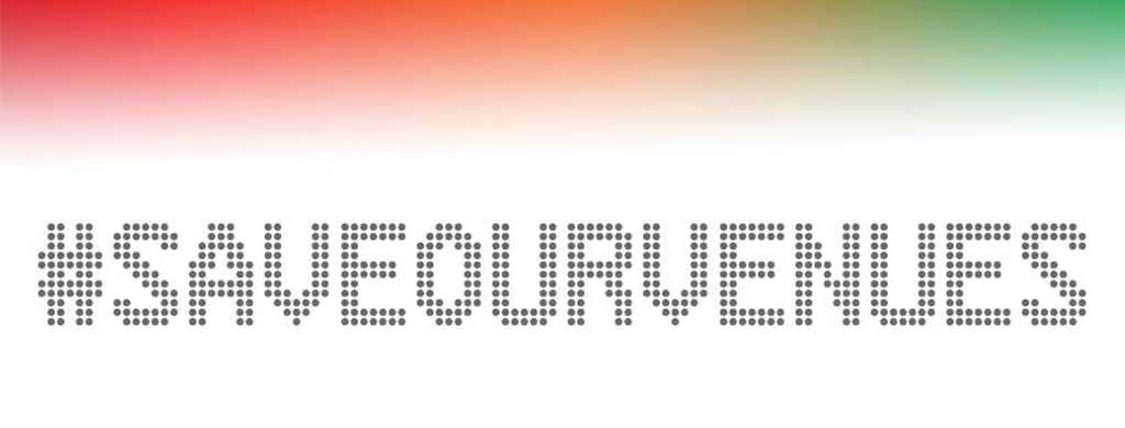 #saveourvenues- Music Venue Trust