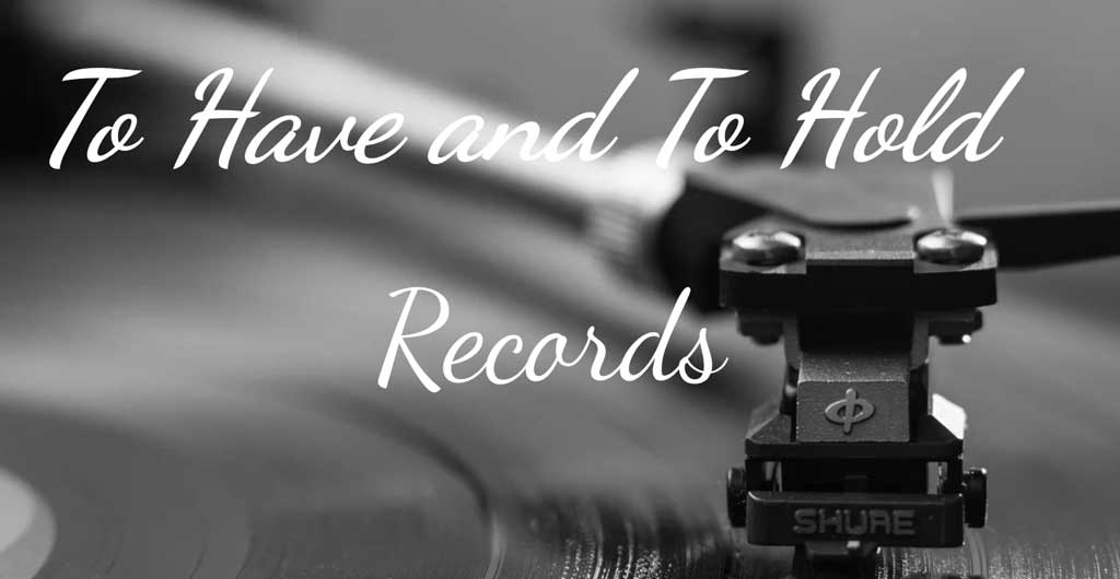 To Have and to Hold Records