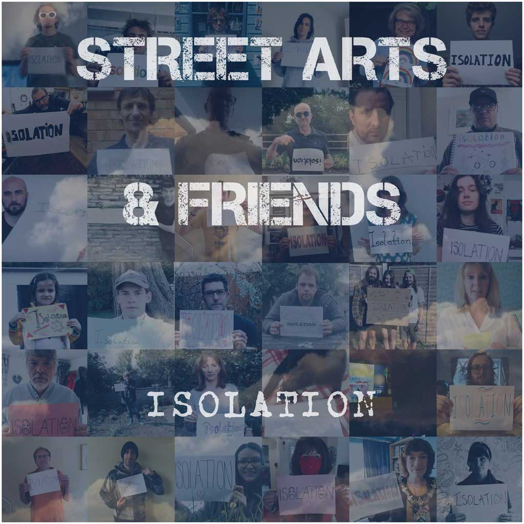 Street Arts Project & Friends – Isolation