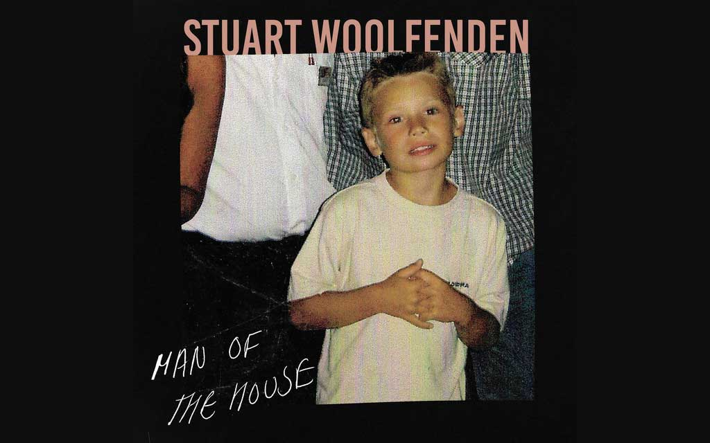 Stuart Woolfenden - Man of the House - Single Review