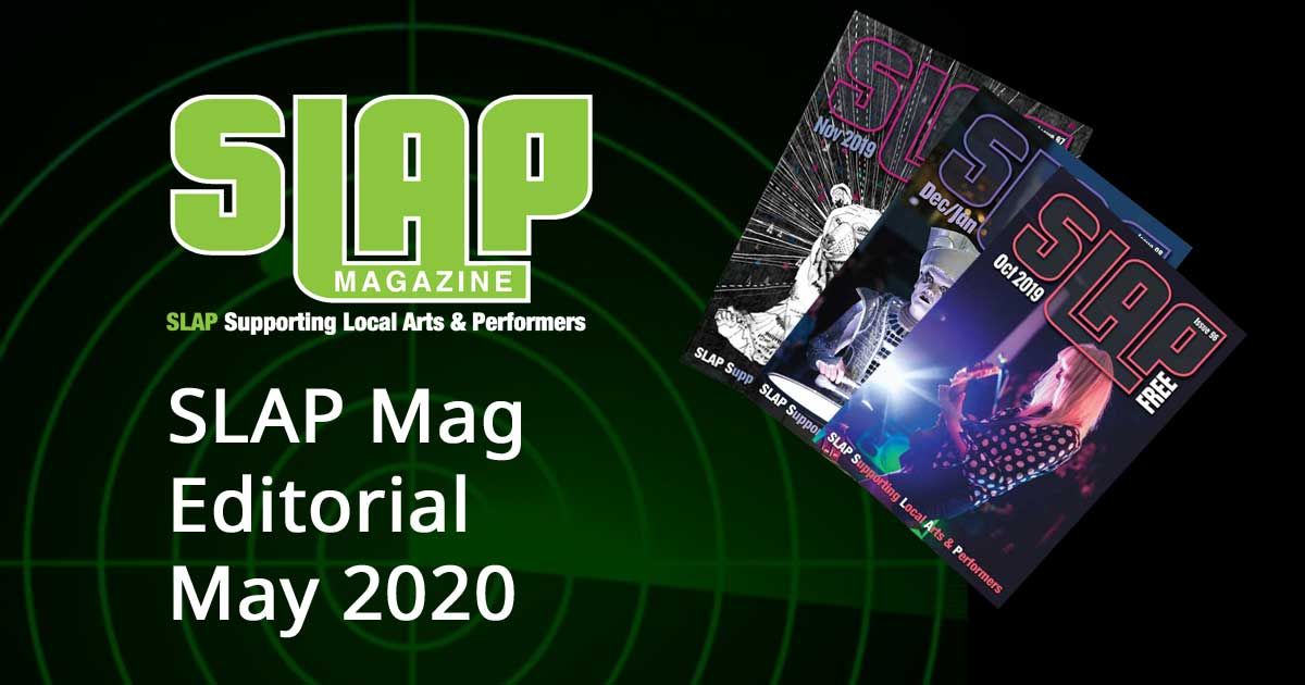SLAP Mag Editorial May 2020