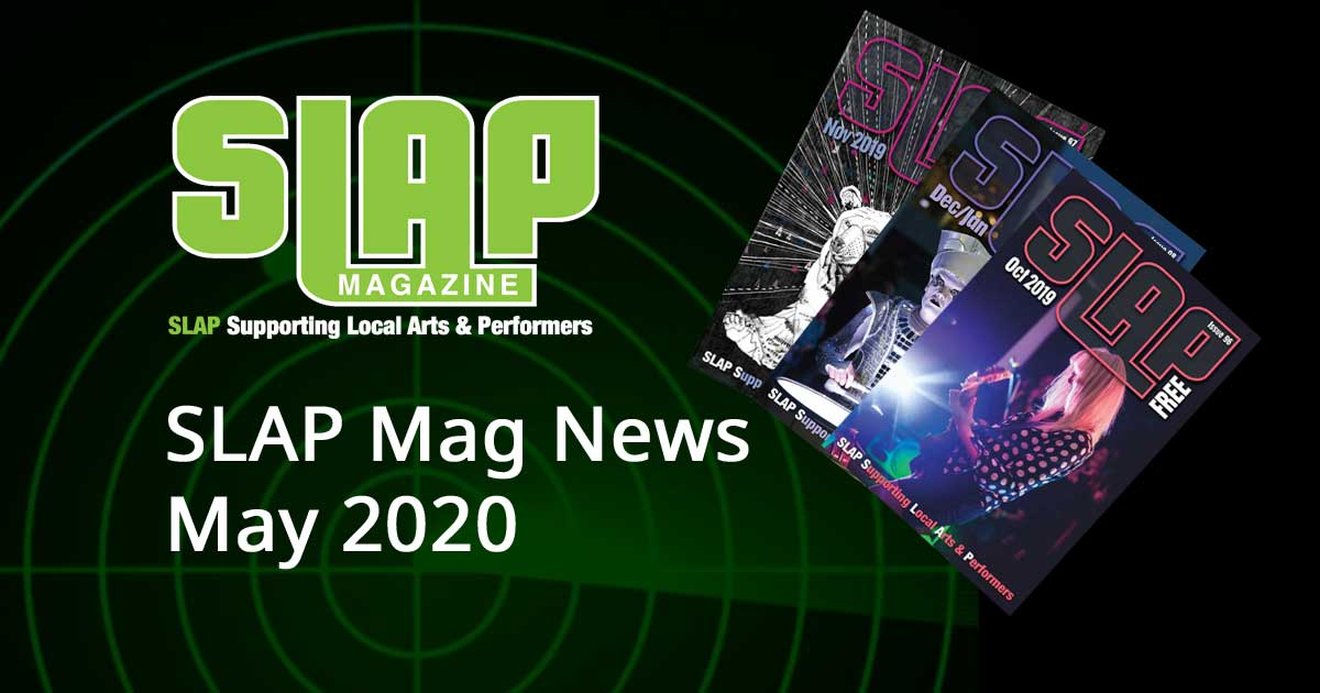 SLAP Mag News Roundup May 2020