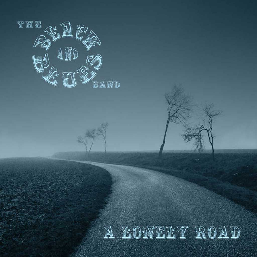 The Black And Blues Band - A lonely Road – Album Review