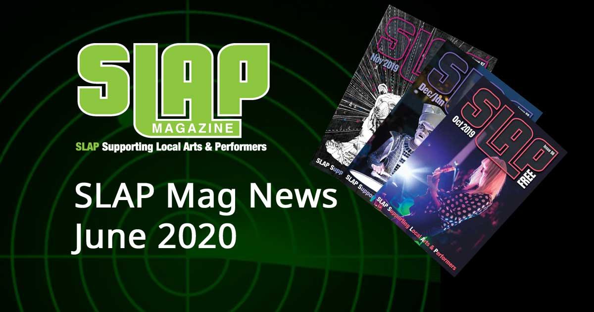 SLAP Mag News Roundup June 2020