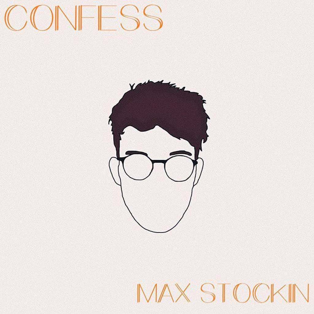 Max Stockins – Confess - Single Cover