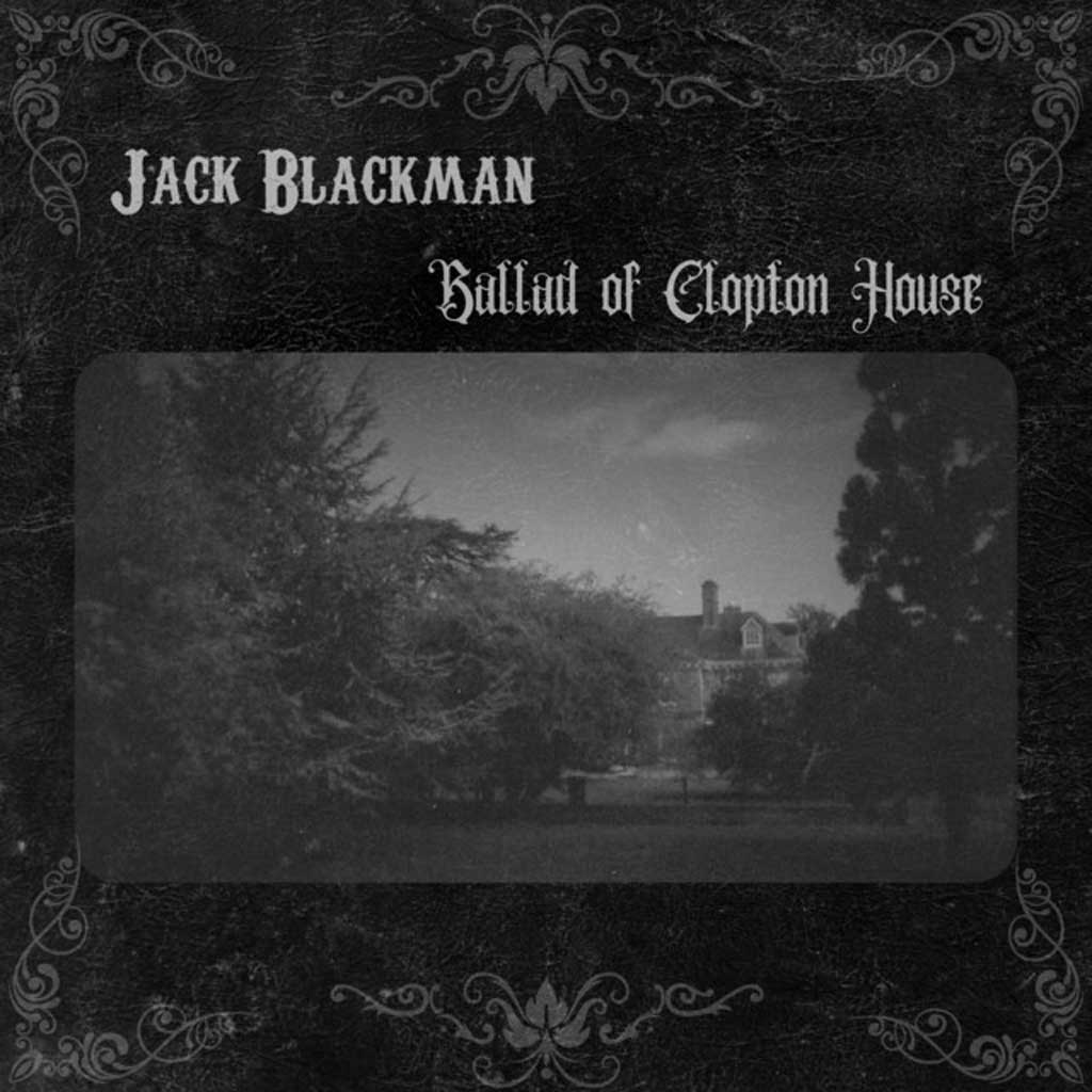 Ballad of Clopton House by Jack Blackman - Single Cover