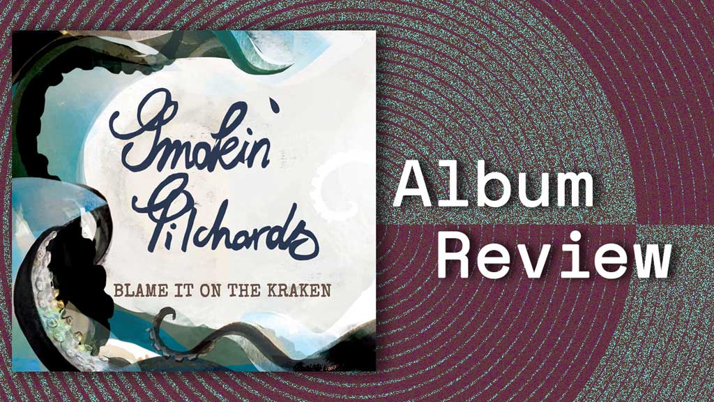 Cover for Blame It On The Kraken by Smokin' Pilchards LP