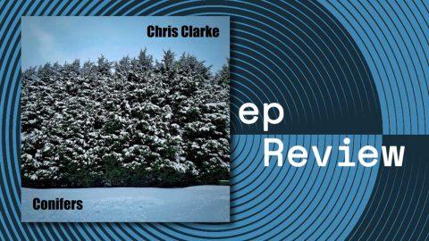 Cover of Chris Clarke Conifers Single