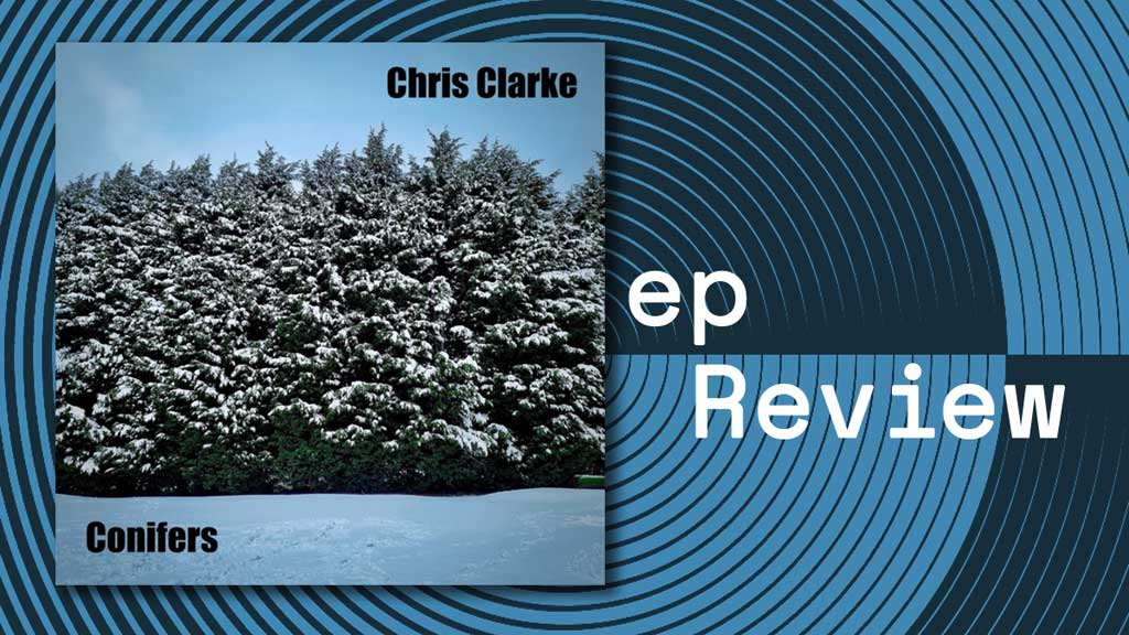 Cover of Chris Clarke Conifers Single