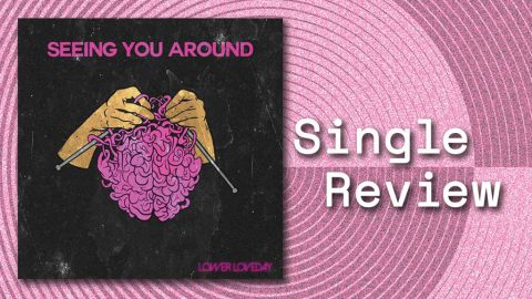 Single Cover for Seeing You Around by Lower Loveday