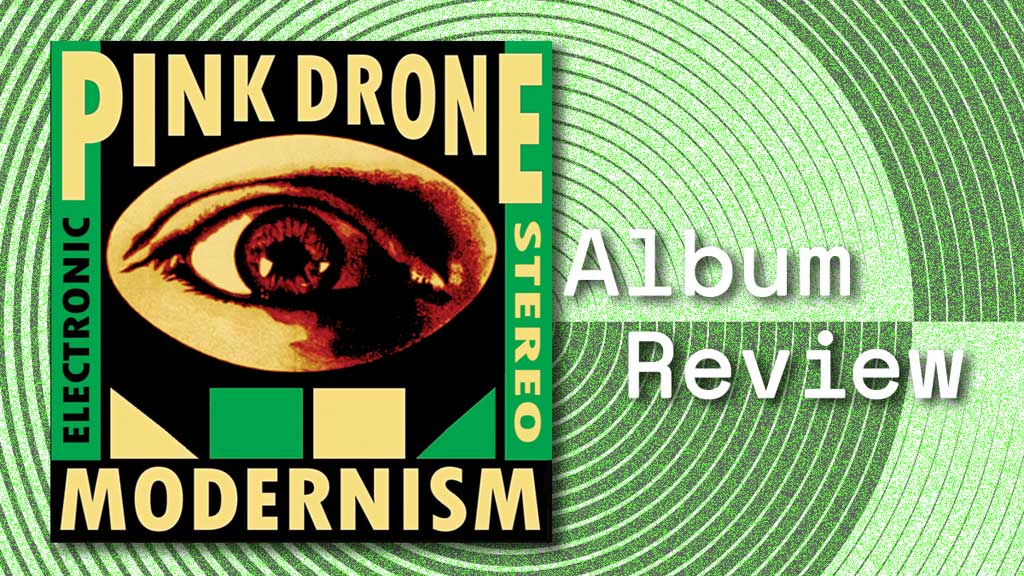 Album cover for Modernism by Pink Drone